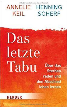 Das letzte Tabu: Über das Sterben reden und den Abschied leben lernen
