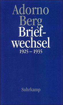 Briefe und Briefwechsel: Band 2: Theodor W. Adorno/Alban Berg. Briefwechsel 1925-1935