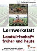 Lernwerkstatt - Landwirtschaft früher und heute