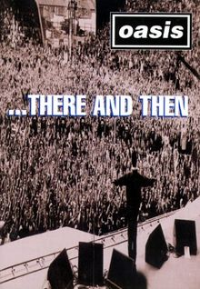 Oasis - ... There and Then