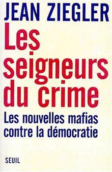 Les seigneurs du crime : Les nouvelles mafias contre la démocratie (Hist.Immed)