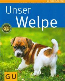 Welpe, Unser (GU Tierratgeber)