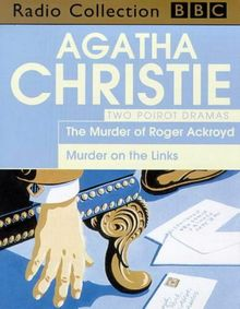 Agatha Christie's Poirot: The Murder of Roger Ackroyd/Murder on the Links (BBC Radio Collection)