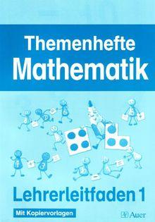 Meine Themenhefte Mathematik 1./2. Klasse, Teil 1 - Sammelwerk: Meine Themenhefte Mathematik / Lehrerleitfaden 1. Klasse: Mit Kopiervorlagen