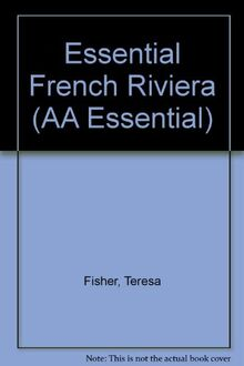 Essential French Riviera (AA Essential S.)