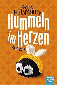 Hummeln im Herzen: Roman