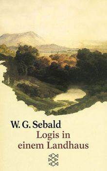 Logis in einem Landhaus: Über Gottfried Keller, Johann Peter Hebel, Robert Walser und andere