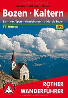 Bozen - Kaltern. Sarntaler Alpen - Mendelkamm - Südtirols Süden. 53 Touren. Mit GPS-Daten (Rother Wanderführer)