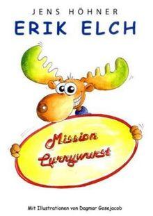 Erik Elch: Mission Currywurst