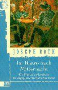 Im Bistro nach Mitternacht: Joseph Roth in Frankreich: Ein Frankreich-Lesebuch