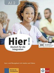Hier! A1.2: Deutsch für die Integration. Kurs- und Übungsbuch mit Audios und Videos