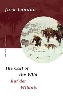 Ruf der Wildnis / The Call of the Wild - Zweisprachige Ausgabe