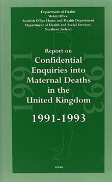 Report on Confidential Enquiries into Maternal Deaths in the United Kingdom 1991-1993