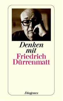 Denken mit Friedrich Dürrenmatt.