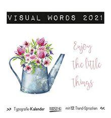Visual Words Aquarell 2021: Aufstellbarer Typo-Art Postkartenkalender. Jeden Monat ein neuer Spruch. Hochwertiger Tischkalender. Mit 12 Postkarten.