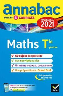 Annales du bac Annabac 2021 Maths Tle générale (spécialité): sujets & corrigés nouveau bac (Annabac (5))