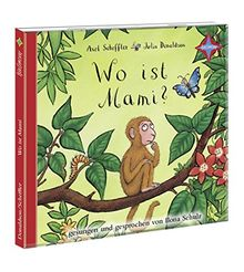 Wo ist Mami?: Sprecher: Ilona Schulz, 1 CD mit Bonussong, Laufzeit ca. 25 Min.