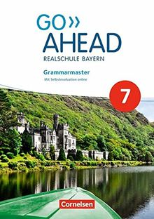 Go Ahead - Ausgabe für Realschulen in Bayern - Neue Ausgabe: 7. Jahrgangsstufe - Grammarmaster: Mit Selbstevaluation online und Lösungen