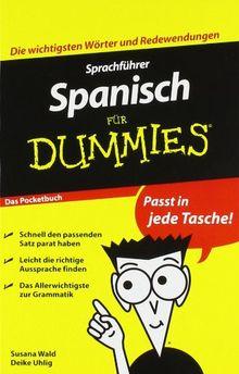 Sprachführer Spanisch für Dummies Das Pocketbuch (Fur Dummies)