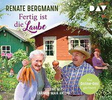 Fertig ist die Laube. Die Online-Omi gärtnert: Lesung mit Carmen-Maja Antoni (4 CDs)