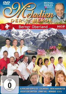 Melodien der Berge (Folge 12) - Berner Oberland