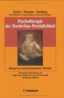 Psychotherapie der Borderline-Persönlichkeit. Manual zur Transference-Focused Psychotherapy (TFP)