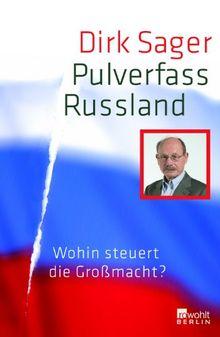 Pulverfass Russland: Wohin steuert die Großmacht?