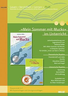 »Mein Sommer mit Mucks« im Unterricht PLUS: Lehrerhandreichung zum Jugendroman von Stefanie Höfler (Klassenstufe 5–7, mit Kopiervorlagen auf drei Niveaustufen)