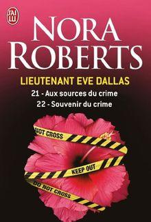 Lieutenant Eve Dallas 21 & 22: 21 - Aux sources du crime / 22 - Souvenir du crime