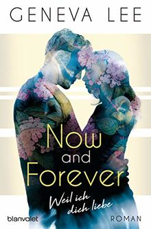 Now and Forever - Weil ich dich liebe: Roman (Girls in Love, Band 1)