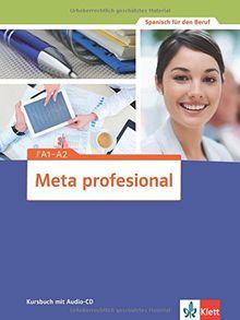 Meta profesional / Kursbuch mit Audio-CD A1-A2: Spanisch für den Beruf