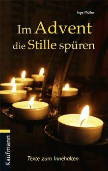 Im Advent die Stille spüren: Texte zum Innehalten