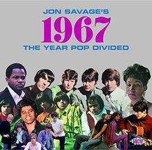 Jon Savage's 1967-The Year Pop Divided