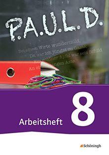 P.A.U.L. D. - Persönliches Arbeits- und Lesebuch Deutsch - Für Gymnasien und Gesamtschulen - Neubearbeitung: Arbeitsheft 8