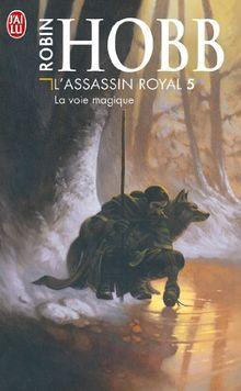 L'Assassin royal, tome 5 : La Voie magique (Science Fiction)