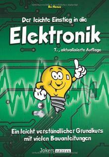 Der leichte Einstieg in die Elektronik - 7., aktualisierte Auflage