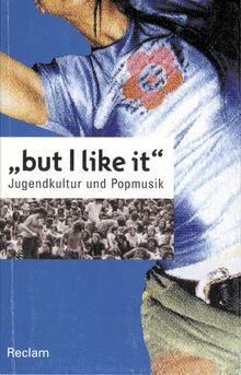 """""""but I like it"""" - Jugendkultur und Popmusik"""