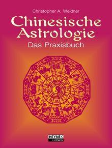 Chinesische Astrologie. Das Praxisbuch