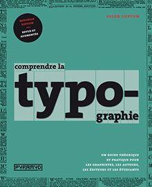 Comprendre la typographie. Nouvelle Edition