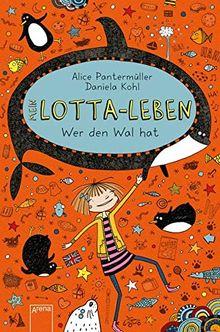 Mein Lotta-Leben / Mein Lotta-Leben (15). Wer den Wal hat