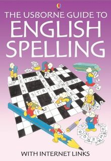 The Usborne Guide to English Spelling With Internet Links (Usborne Better English)