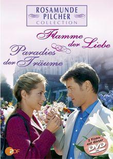 Rosamunde Pilcher: Flamme der Liebe / Paradies der Träume
