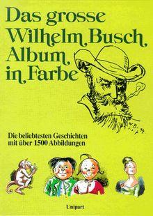 Das grosse Wilhelm-Busch-Album in Farbe