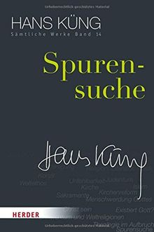 Spurensuche (Hans Küng Sämtliche Werke, Band 14)