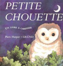 Petite chouette (Un Livre a Care)