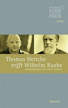 Thomas Hettche trifft Wilhelm Raabe: Der Wilhelm Raabe-Literaturpreis 2014