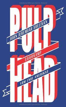 Pulphead: Vom Ende Amerikas (suhrkamp taschenbuch)