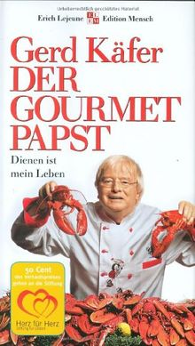 Der Gourmet-Papst. Dienen ist mein Leben