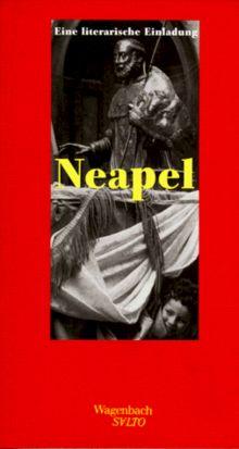 Neapel. Eine literarische Einladung. (Wagenbach SALTO)