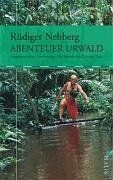 Abenteuer Urwald: Ausgesetzt ohne Ausrüstung Die Morde um Tatunca Nara